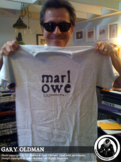 GARY OLDMAN WITH MARLOWE T-SHIRT Photo copyright © Tor Hyams & Gary Oldman. Used with permission. T-shirt design copyright © Sally McLean.  All Rights Reserved.