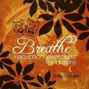 Breathe: relaxation exercises for actors by Sally McLean